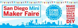 Promotional graphic for the San Diego Mini Maker Fair at the Del Mar Fairgrounds.