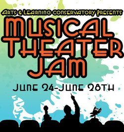 Promotional graphic for the Musical Theater Jam Summer 2013 on June 24th to June 28th, 2013. Courtesy of The Arts & Learning Conservatory.