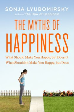 """Image of the book cover """"Thy Myths of Happiness,"""" by Sonja Lyubomirsky. Courtesy of Penguin Press."""