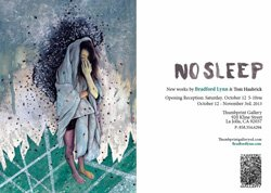 Promotional graphic for NO SLEEP: New Works By Bradford Lynn & Tom Haubrick at Thumbprint Gallery on October 12.