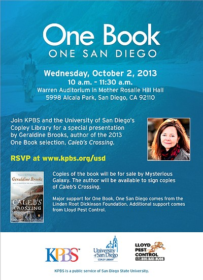 Promotional graphic for the One Book, One San Diego 2013 event with author Geraldine Brooks at University of San Diego, Warren Auditorium of Mother Rosalie Hill Hall on Wednesday, October 2, 2013 from 10 a.m. to 11:30 a.m. Courtesy of Tony Zuniga/KPBS