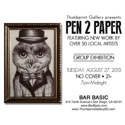 "Promotional graphic for the ""Pen 2 Paper: A Pen Art Exhibiton"" at BASIC o August 27th, 2013. Courtesy of Thumbprint Gallery."
