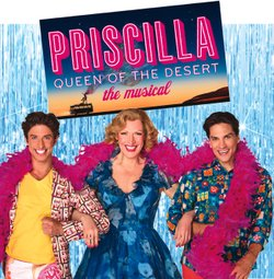 "Promotional graphic for ""Priscilla Queen of the Desert"" The Musical taking place at the San Diego Civic Theatre on October 15th - 20th, 2013."