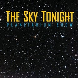 Promotional graphic for The Sky Tonight Planetarium Show at the Reuben H. Fleet Science Center.