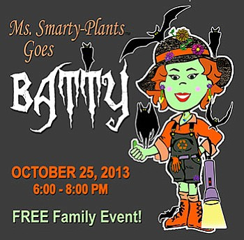 Promotional graphic for Ms. Smarty Plants Goes Batty, taking place on October 25th. Courtesy of The Water Conservation Garden.
