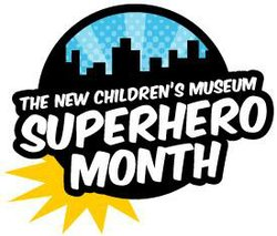 Promotional graphic for the Super Hero Month at the New Children's Museum during the month of July. Courtesy of the New Children's Museum.