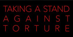 Promotional graphic for Taking a Stand Against Torture.