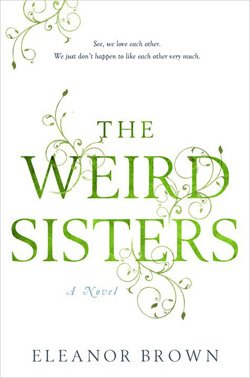 "Promotional book cover of ""Weird Sisters"" by Eleanor Brown."