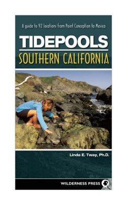 """Graphic cover of """"Tidepools: Southern California: A Guide to 92 locations from Point Conception to Mexico"""" by local author Linda Tway. Courtesy of Wilderness Press"""