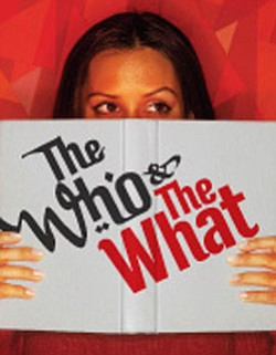 "Promotional graphic for ""The Who & The What."" Courtesy of the La Jolla Playhouse."