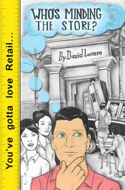 """Promotional book cover for David Lucero's """"Who's Minding the Store""""."""