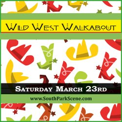 Promotional graphic for the South Park Wild West Walkabout on Saturday, March 23, 2013.