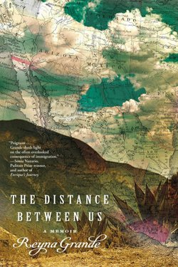 "Graphic cover of the book ""The Distance Between Us."" Courtesy of Reyna Grande."