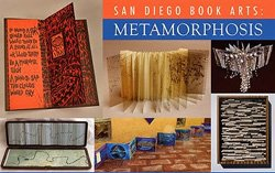 Promotional image of San Diego Book Arts Metamorphosis at Front Porch Gallery. Cover images top row (L to R): Fran Watson, Genie Shenk, Claire-Lise Matthey Anderegg. Bottom Row: Gina Pisello, Al Rodriguez, Viviana Lombrozo. Courtesy image of Front Porch Gallery.