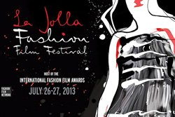 Promotional graphic for La Jolla Fashion Film Festival on July 26- July 27, 2013.