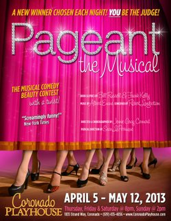 "Promotional graphic for ""Pageant, The Musical,"" April 5-May 12, 2013. Courtesy of the Coronado Playhouse"