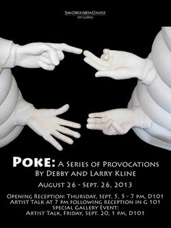 Promotional graphic for POKE: A Series Of Provocations By Debby And Larry Kline. Courtesy of Mesa College Art Gallery.