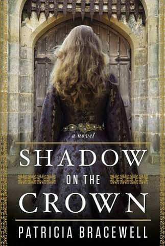 "Book cover for ""Shadow on the Crown"" written by Patricia Bracewell."