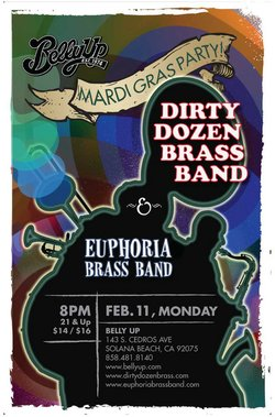 Promotional graphic for the Belly Up Mardi Gras Party! with Dirty Dozen Brass Band and Euphoria Brass Band on February 11th, 2013.