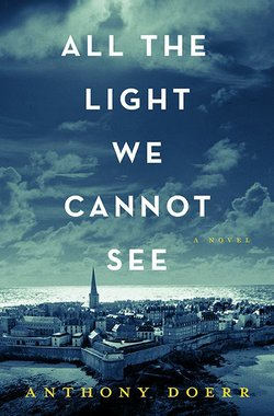 "Promotional graphic of Anthony Doerr's novel, ""All The Light We Cannot See""."