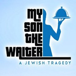 "Promotional graphic for ""My Son The Waiter, A Jewish Tragedy."" Courtesy of San Diego Repertory Theatre."