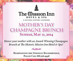 Promotional graphic for the Mission Inn Hotel and Spa Mother's Day Champagne Brunch on May 11, 2014.