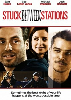 """""""Stuck Between Stations"""" promotional film poster."""