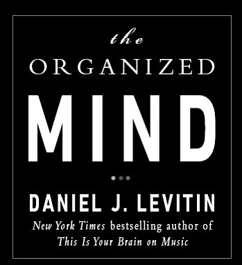 "Promotional graphic for ""The Organized Mind"" by Daniel J...."
