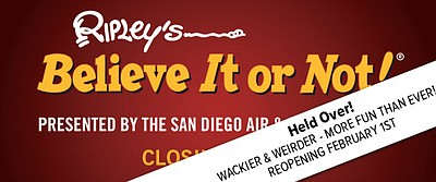 "Promotional graphic for ""Ripley's Believe It or Not!"" at the San Diego Air & Space Museum beginning February 1, 2014."