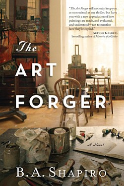 "Promotional book cover of B. A. Sapiro's ""The Art Forger: A Novel""."