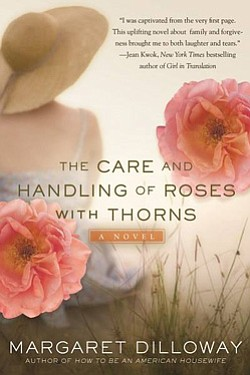 "Promotional book cover of Margaret Dilloway's ""The Care and Handling of Roses with Thorns"". Courtesy photo of Adventures By the Book."