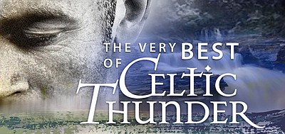 Promotional graphic for The Very Best Of Celtic Thunder Tour. Courtesy of Celtic Thunder