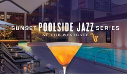 Promotional graphic for the Sunset Poolside Jazz Series. Courtesy of The Westgate Hotel.