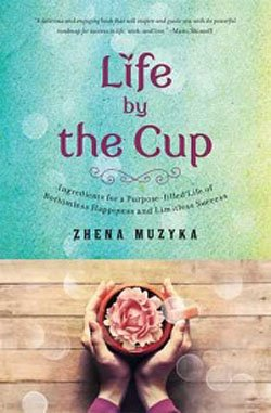 """Graphic cover of the book """"Life by the Cup,"""" by Zhena Muzyka."""