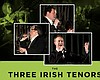 Promotional photo for the Three Irish Tenors presented by Mossy Nissan Poway.