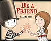 "Graphic cover of local author Salina Yoon's book ""Be A Friend."""
