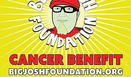 Promotional flier for the Big Josh Foundation's Cancer Benefit.