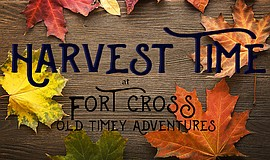Promotional graphic for Fort Cross Old Timey Adventures' Harvest Time. Season...