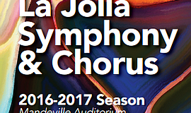Promotional graphic for the La Jolla Symphony And Chorus 2016-2017 season.