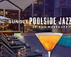 Promotional graphic for the Sunset Poolside Jazz Series at the Westgate.