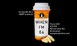 "Promotional flier for So We Say All's VAMP: ""When I'm Sixty-Four"" event on Th..."