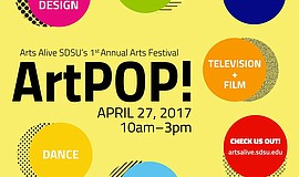 Promotional graphic for ArtPOP!, Arts Alive SDSU's first ever, all day arts f...
