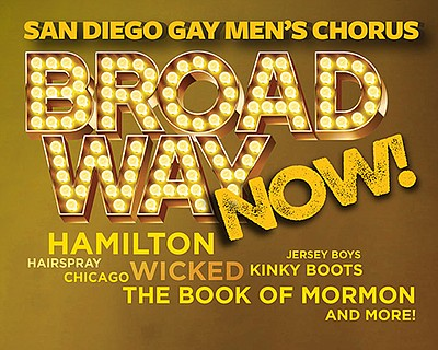 A promotional poster for San Diego Gay Men's Chorus' Broadway Now! show.