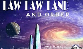 "Promotional flyer for ""Law Law Land and Order."" Courtesy of Finest City Improv."