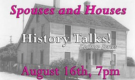 Promotional poster for the Spouses and Houses lecture. Courtesy of the Gaslam...