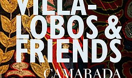 Promo graphic for Camarada's Villa-Lobos And Friends Remix