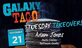 Promotional graphic for Taco Tuesday with Adam Jones. Courtesy of Galaxy Taco.