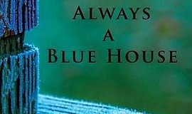 "Cropped version of Lisa Rizzo's ""Always A Blue House"" book cover."