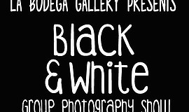 A promotional poster for La Bodega's Black & White photography show.