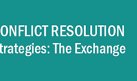Promotional graphic for Conflict Resolution Strategies: The Exchange.